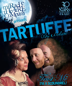 Miracle Theatre presents Tartuffe by Moliere
